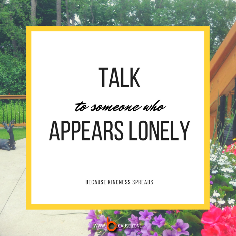 talk-to-someone-who-appears-lonely