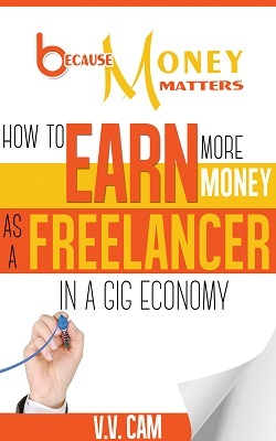 Because Money Matters: How to Earn More Money as a Freelancer in a Gig Economy. Click for details.