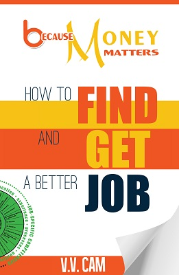 Because Money Matters: How to Find and Get a Better Job. Click for details.